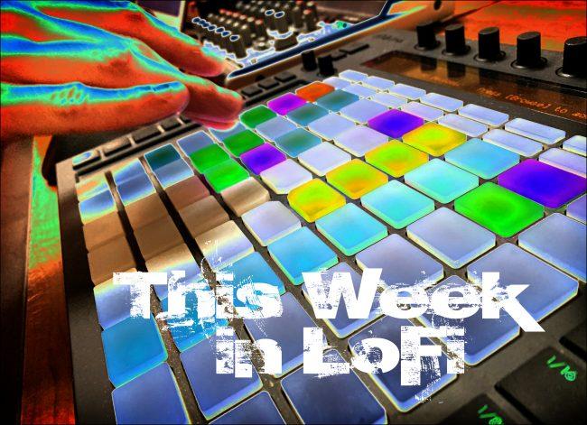 This Week in LoFi — Episode 7